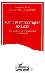 Familles et politiques sociales ; dix questions sur le lien familial contemporain - Couverture - Format classique