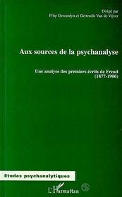 Aux Sources De La Psychanalyse : Une Analyse Des Premiers Ecrits De Freud - Intérieur - Format classique