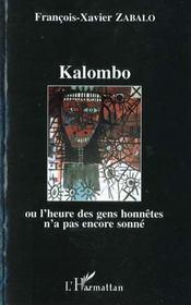 Kalombo Ou L'Heure Des Gens Honnetes N'A Pas Encore Sonne - Intérieur - Format classique