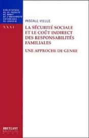 La Securite Sociale Et Le Cout Indirect Des Responsabilites Familiales ; Une Approche De Genre - Couverture - Format classique