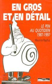 En gros et en detail, le pen au quotidien 1987-1997 - Couverture - Format classique