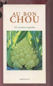 Au bon chou, 101 recettes originales - Couverture - Format classique