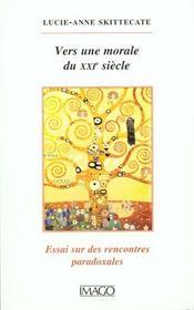 Vers une morale du xxi siecle ; essai sur les rencontres paradoxales - Intérieur - Format classique