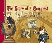Vente livre :  Story (the) of a conquest - the bayeux tapestry narrated to children  - Lemaresquier/Pivard