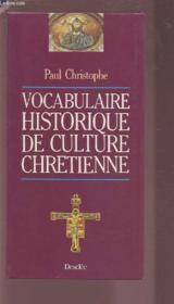 Vocabulaire Historique De Culture Chretienne - Couverture - Format classique
