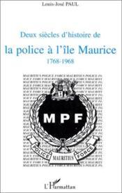 Deux Siecles D'Histoire De La Police A L'Ile Maurice - Couverture - Format classique