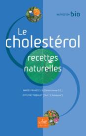 Le Cholesterol, Recettes Naturelles - Couverture - Format classique