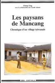 Les paysans de Mancang ; chronique d'un village taiwanais - Couverture - Format classique