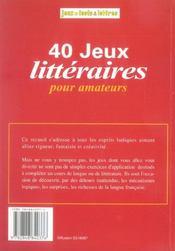 40 Jeux Litteraires Pour Amateurs - 4ème de couverture - Format classique