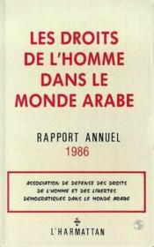 Les droits de l'homme dans le monde arabe ; rapport annuel 1986 - Couverture - Format classique
