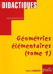 Geometries Elementaires. Tome I - Intérieur - Format classique