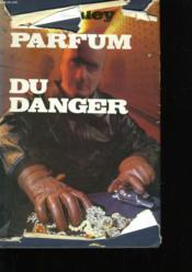 Le Parfum Du Danger. - Couverture - Format classique