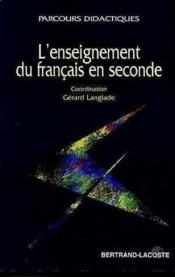 Enseigner Le Francais En Seconde - Couverture - Format classique
