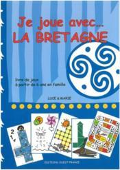 Je joue avec...la Bretagne ; livre de jeux à partir de 6 ans en famille - Couverture - Format classique