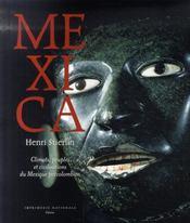 Mexica ; climats, peuples et civilisations du Mexique précolombien - Intérieur - Format classique