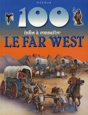 100 Infos A Connaitre ; Le Far West - Intérieur - Format classique