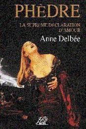 Jean Racine Phedre La Supreme Declaration Damour - Couverture - Format classique