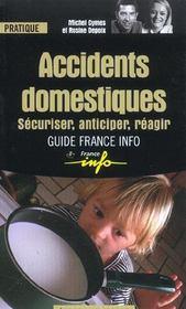 Les accidents domestiques ; sécuriser, anticiper, réagir - Intérieur - Format classique