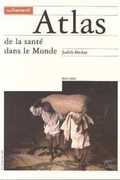 Atlas De La Sante Dans Le Monde - Couverture - Format classique