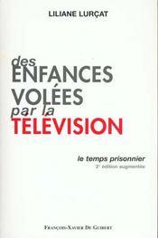 Des enfances volees par la television : le temps prisonnier - Intérieur - Format classique