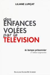 Des enfances volees par la television : le temps prisonnier - Couverture - Format classique