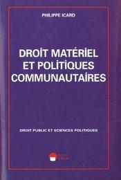 Droit Materiel Et Politiques Communautaires - Intérieur - Format classique