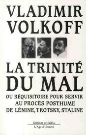 La trinité du mal ; ou réquisitoire pour servir au procès posthume de Lénine, Trotsky, Staline - Couverture - Format classique