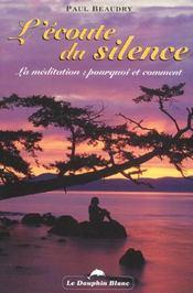 Ecoute Du Silence - La Meditation - Intérieur - Format classique