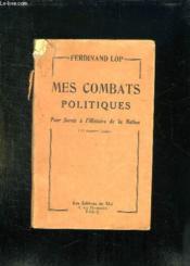 Mes Combats Politiques. Pour Servir A L Histoire De La Nation. - Couverture - Format classique