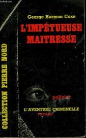 L'Impetueuse Maitresse. Collection L'Aventure Criminelle N° 134 - Couverture - Format classique