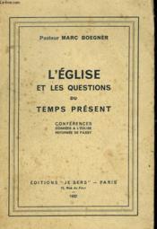 L'Eglise Et Les Questions Du Temps Present. - Couverture - Format classique