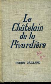 Le Chatelain De La Pivardiere - Couverture - Format classique