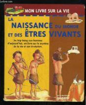 La Naissance Du Monde Et Des Etres Vivants - Couverture - Format classique