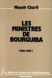 Ministres de bourguiba (1956-1987) - Couverture - Format classique