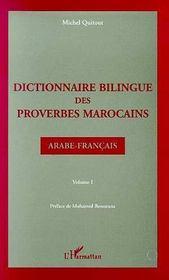 Dictionnaire Bilingue Des Proverbes Marocains T.1 - Intérieur - Format classique