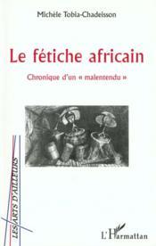 Le Fetiche Africain ; Chronique D'Un Malentendu - Couverture - Format classique