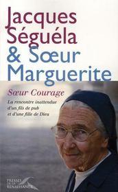 Soeur courage ; la rencontre inattendue d'un fils de pub et d'une fille de dieu - Intérieur - Format classique