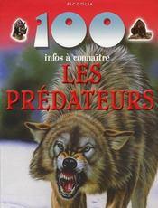 100 Infos A Connaitre ; Les Prédateurs - Intérieur - Format classique