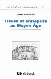 Travail et entreprise au Moyen âge - Couverture - Format classique