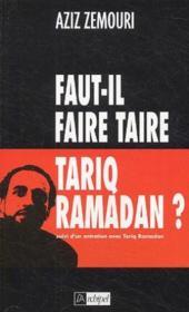 Faut-Il Faire Taire Tariq Ramadan ? - Couverture - Format classique