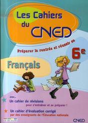 Les cahiers du cned ; français ; préparer la rentrée et réussir sa 6ème - Intérieur - Format classique