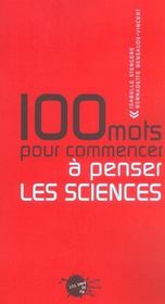 Cent Mots Pour Commencer A Penser Les Sciences - Intérieur - Format classique