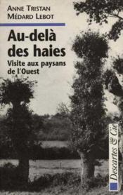 Au-Dela Des Haies ; Visite Aux Paysans De L'Ouest - Couverture - Format classique