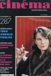 Cinema 82 N° 287 - Dossier-Auteur: Theo Angelopoulos - Entretien Avec Dominique Sanda - Etude: Le Cinema Francais A La Conquete Des Usa - Couverture - Format classique