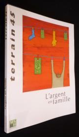 Terrain N.45 ; L'Argent En Famille - Couverture - Format classique