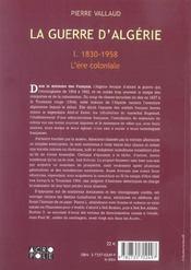 La Guerre D'Algerie T1 1830-1958 L'Ere Coloniale - 4ème de couverture - Format classique