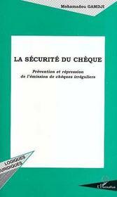 La sécurité du chèque ; prévention et répression de l'emission de chèques irréguliers - Intérieur - Format classique