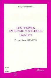 Les femmes en Russie soviétique 1945-1975 ; perspectives 1975-1999 - Intérieur - Format classique