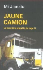 Jaune camion ; la première enquête du juge li - Couverture - Format classique