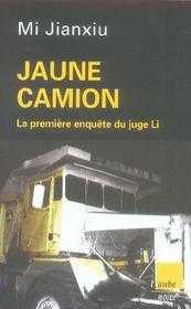 Jaune camion ; la première enquête du juge li - Intérieur - Format classique